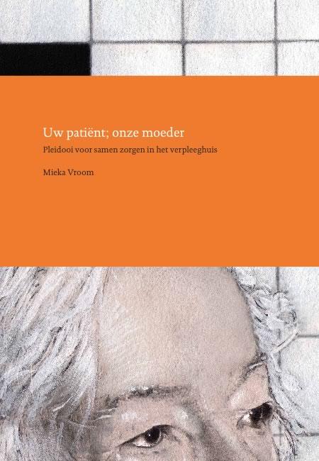 Uw patient, onze moeder